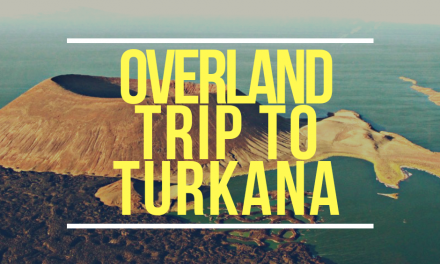 The #TurkanaOdyssey: 8 days of Xtrym fun, travel and Adventure!